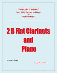 Waltz in A Minor (Chopin) - 2 B Flat Clarinets and Piano - Chamber music