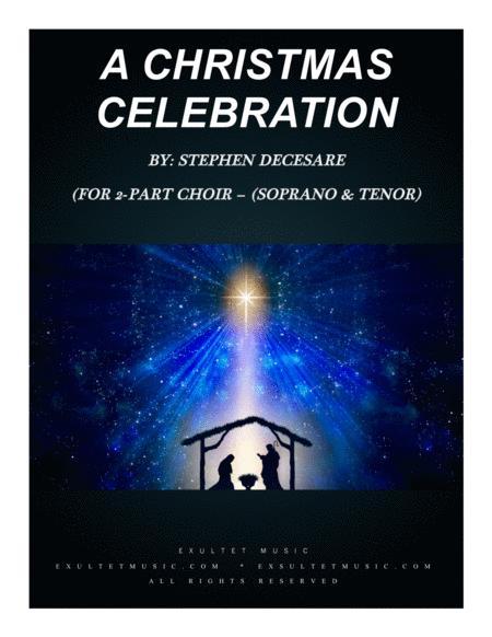 A Christmas Celebration (for 2-part choir - (Soprano and Tenor)