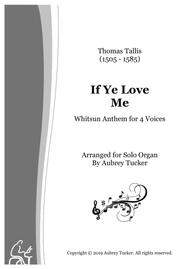 Organ: If Ye Love Me (Whitsun Anthem for 4 Voices) - Thomas Tallis