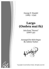 Organ: Largo (Ombra mai fù) Aria from Xerxes (HWV 40) - George F. Handel