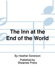 The Inn at the End of the World (arr. Heather Sorenson)