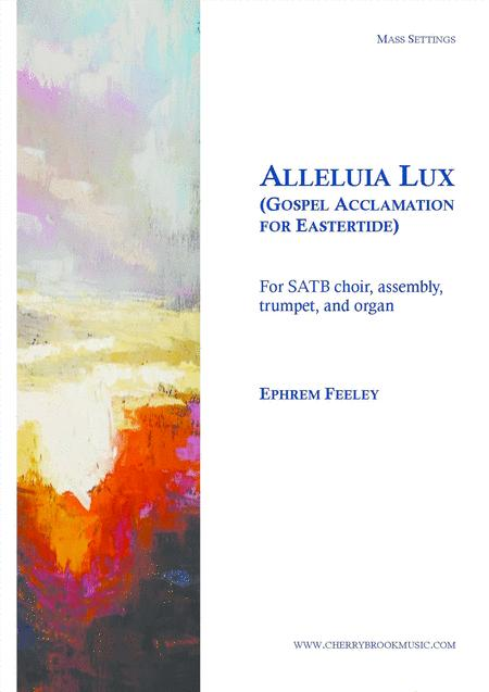 Alleluia Lux - Gospel Acclamation for Eastertide