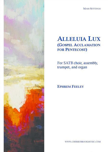 Alleluia Lux - Gospel Acclamation for Pentecost