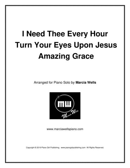 I Need Thee Every Hour / Turn Your Eyes Upon Jesus / Amazing Grace