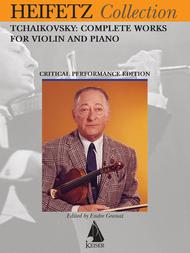 Tchaikovsky Complete Works for Violin and Piano (Heifetz Critical Edition)