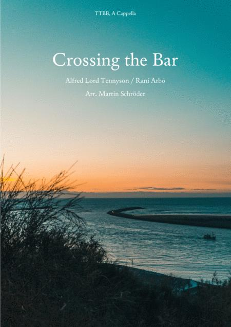 Crossing The Bar (Rani Arbo) - Choral Arrangement for men's choir (TTBB) by Martin Schröder