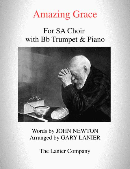 AMAZING GRACE (SA Choir with Bb Trumpet & Piano - Score & Parts included)