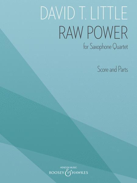 Raw Power For Saxophone Quartet - Score And Parts