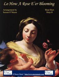 LO, HOW A ROSE E'ER BLOOMING, Harp II