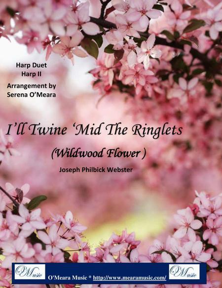 I'll Twine 'Mid the Ringlets, Harp II