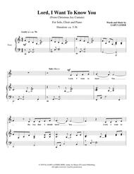 LORD I WANT TO KNOW YOU (for Solo and SATB Choir with Piano)