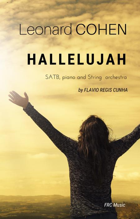 Hallelujah (for Choir SATB - Piano Accompaniment and String Orchestra)