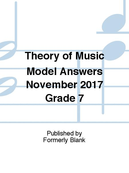 Theory of Music Model Answers November 2017 Grade 7