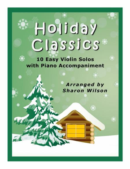 Holiday Classics (A Collection of 10 Easy Violin Solos with Piano Accompaniment)