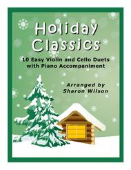 Holiday Classics (A Collection of 10 Easy Violin and Cello Duets with Piano Accompaniment)