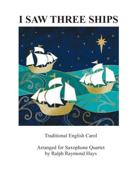 I Saw Three Ships (Come Sailing In) for saxophone quartet