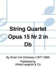 String Quartet Opus 15 Nr 2 in Db