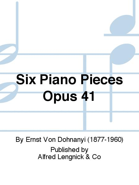 Six Piano Pieces Opus 41