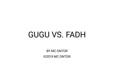 GUGU VS. FADH BY MC ONTOR