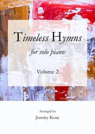 Timeless Hymns for Solo Piano (Volume 2)
