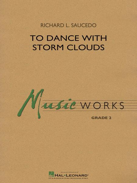 To Dance with Storm Clouds