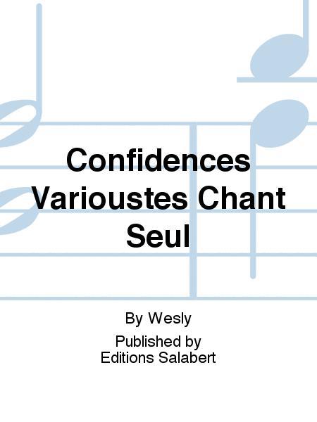 Confidences Varioustes Chant Seul