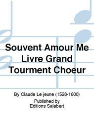 Souvent Amour Me Livre Grand Tourment Choeur