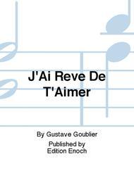 J'Ai Reve De T'Aimer