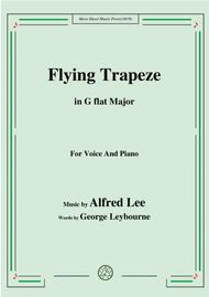 Alfred Lee-Flying Trapeze,in G flat Major,for Voice&Piano