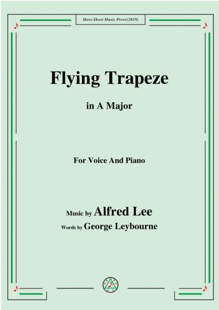 Alfred Lee-Flying Trapeze,in A Major,for Voice&Piano