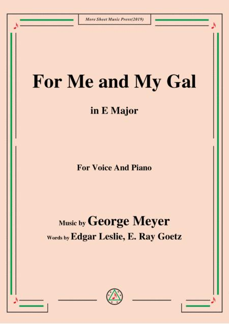 George Meyer-For Me and My Gal,in E Major,for Voice&Piano