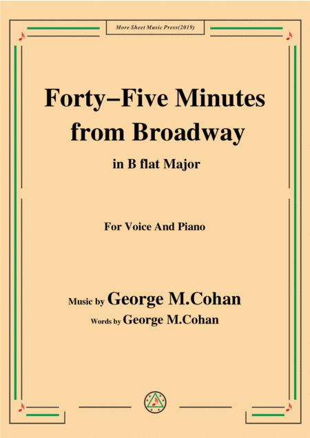 George M. Cohan-Forty-Five Minutes from Broadway,in B flat Major,for Voice&Piano