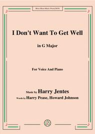 Harry Jentes-I Don't Want To Get Well,in G Major,for Voice and Piano