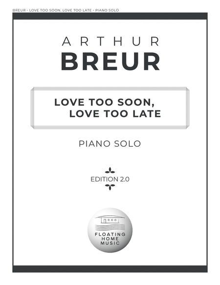 Love Too Soon, Love Too Late - Piano Solo