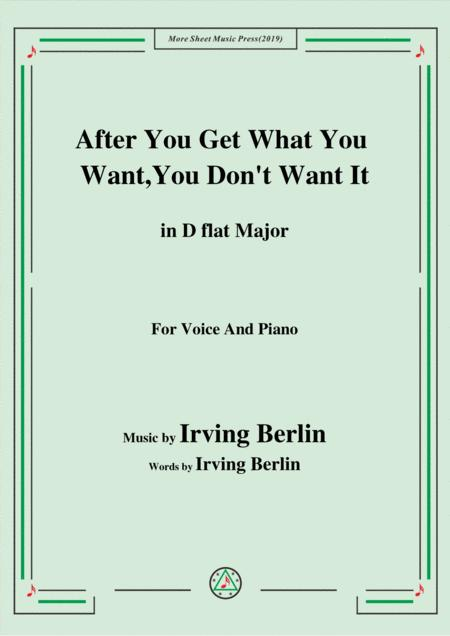 Irving Berlin-After You Get What You Want,You Don't Want It,in D flat Major