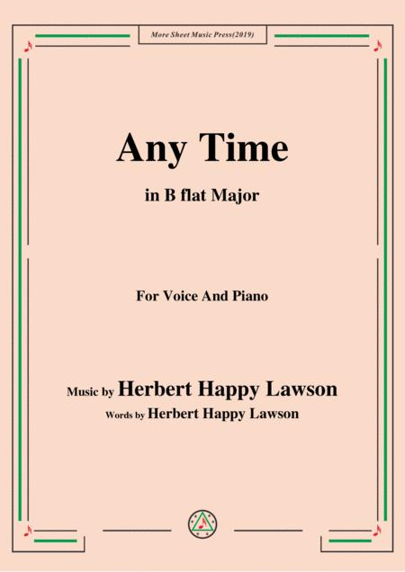 Herbert Happy Lawson-Any Time,in B flat Major,for Voice&Piano