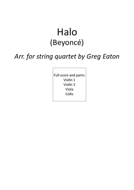 Halo. Beyonce - arranged by Greg Eaton for string quartet. Score and parts. Perfect for gigging quartets.