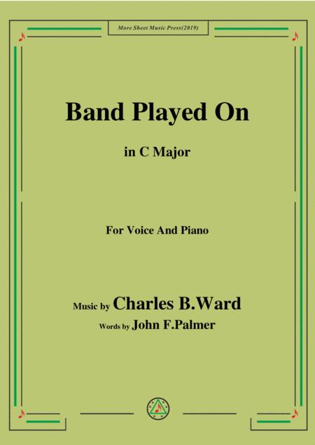 Charles B. Ward-Band Played On,in C Major,for Voice&Piano