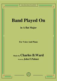 Charles B. Ward-Band Played On,in A flat Major,for Voice&Piano