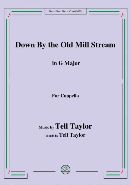 Tell Taylor-Down By the Old Mill Stream,in G Major,for Cappella