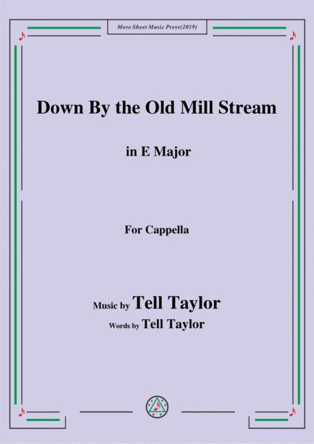 Tell Taylor-Down By the Old Mill Stream,in E Major,for Cappella