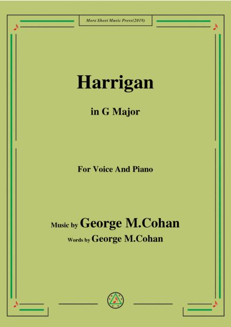 George M. Cohan.-Harrigan,in G Major,for Voice and Piano