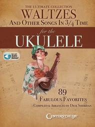 The Ultimate Collection of Waltzes for the Ukulele