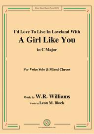 W. R. Williams-I'd Love To Live In Loveland With A Girl Like You,in C Major,for Chrous