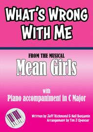 What's Wrong With Me? - from the Broadway musical 'Mean Girls' - for Voice with Piano Accompaniment in C Major