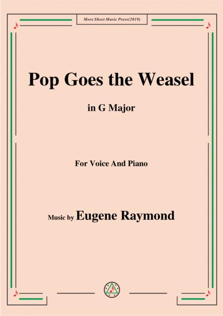 Eugene Raymond-Pop Goes the Weasel,in G Major,for Voice and Piano