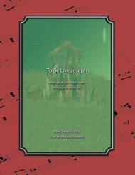 To Be Like Joseph - an original Christmas hymn