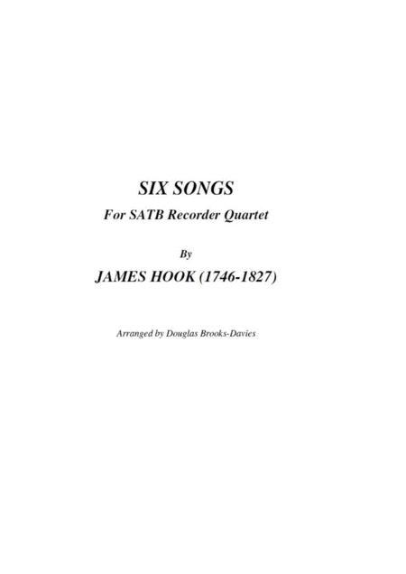James Hook: Six Songs for SATB Recorder Quartet
