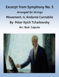 Excerpt from Tchaikovsky, Symphony. No. 5, Movement II,  Arr. for Strings