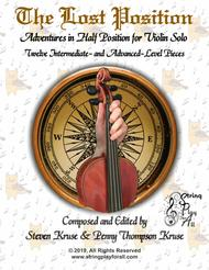 The Lost Position:  Adventures in Half Position, Twelve Intermediate- and Advanced-Level Pieces for Solo Violin